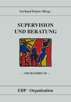 Supervision und Beratung von Fatzer,  Gerhard, Schein,  Edgar H.