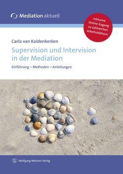 Supervision und Intervision in der Mediation von van Kaldenkerken,  Carla