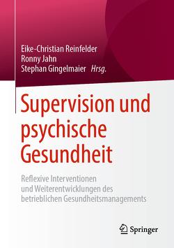 Supervision und psychische Gesundheit von Gingelmaier,  Stephan, Jahn,  Ronny, Reinfelder,  Eike-Christian