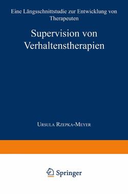 Supervision von Verhaltenstherapien von Rzepka-Meyer,  Ursula