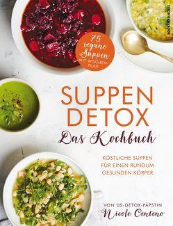 Suppen-Detox – Das Kochbuch von Centeno,  Nicole, Irgang,  Birgit