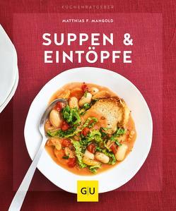 Suppen & Eintöpfe von Mangold,  Matthias F.