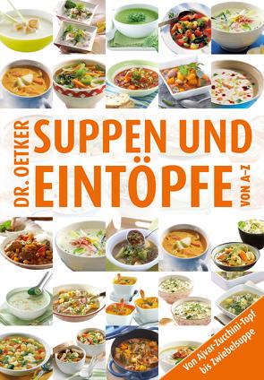 Suppen & Eintöpfe von A-Z von Dr. Oetker