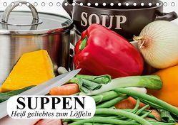 Suppen. Heiß geliebtes zum Löffeln (Tischkalender 2019 DIN A5 quer) von Stanzer,  Elisabeth