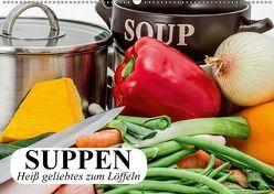 Suppen. Heiß geliebtes zum Löffeln (Wandkalender 2018 DIN A2 quer) von Stanzer,  Elisabeth