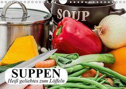 Suppen. Heiß geliebtes zum Löffeln (Wandkalender 2019 DIN A4 quer)