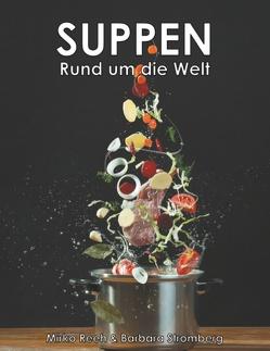 Suppen – Rund um die Welt von Reeh,  Mirko, Stromberg,  Barbara