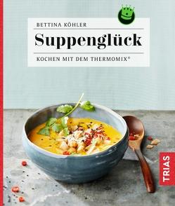 Suppenglück von Köhler,  Bettina