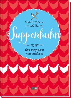 Suppenhuhn von Delessert,  Pierre-Michel, Rossal,  Siegfried W