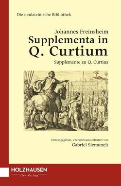 Supplementa in Q. Curtium von Mairhofer,  Daniela, Müller,  Gernot Michael, Schaffenrath,  Florian, Siemoneit,  Gabriel, Wulfram,  Hartmut