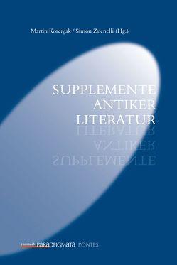 Supplemente antiker Literatur von Korenjak,  Martin, Zuenelli,  Simon