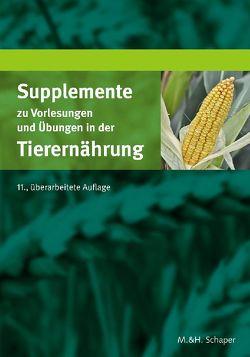 Supplemente zu Vorlesungen und Übungen in der Tierernährung von Kamphues u.a,  Josef