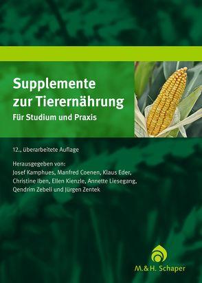 Supplemente zur Tierernährung für Studium und Praxis von Kamphues,  Prof. Dr. Josef