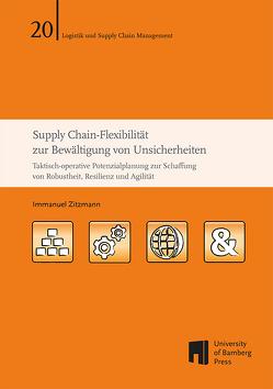 Supply Chain-Flexibilität zur Bewältigung von Unsicherheiten von Zitzmann,  Immanuel