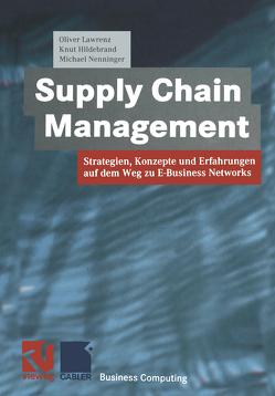 Supply Chain Management von Hildebrand,  Knut, Lawrenz,  Oliver, Nenninger,  Michael
