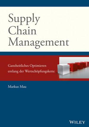 supply chain management ganzheitliches optimieren entlang der wertsch. Black Bedroom Furniture Sets. Home Design Ideas