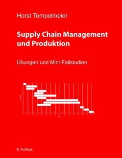 Supply Chain Management und Produktion von Tempelmeier,  Horst
