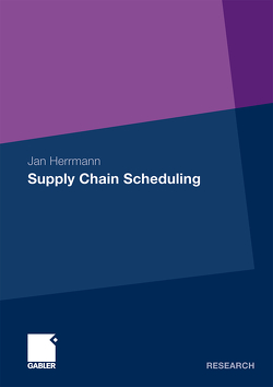 Supply Chain Scheduling von Herrmann,  Jan