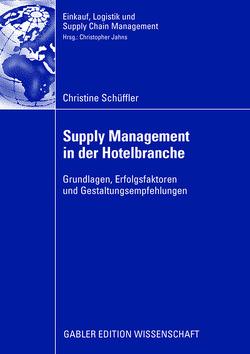 Supply Management in der Hotelbranche von Jahns,  Prof. Dr. Christoph, Schüffler,  Christine