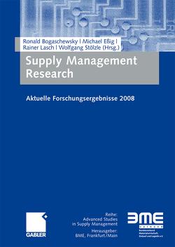 Supply Management Research von Bogaschewsky,  Ronald, Essig,  Michael, Lasch,  Rainer, Stölzle,  Wolfgang