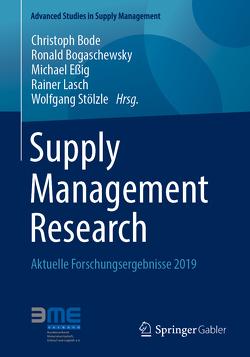 Supply Management Research von Bode,  Christoph, Bogaschewsky,  Ronald, Essig,  Michael, Lasch,  Rainer, Stölzle,  Wolfgang