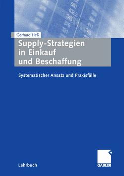 Supply-Strategien in Einkauf und Beschaffung von Hess,  Gerhard