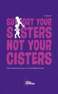 Support your sisters not your cisters von FaulenzA