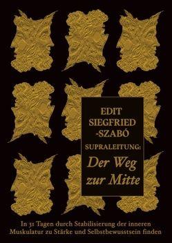 Supraleitung: Der Weg zur Mitte von Siegfried-Szabó,  Edit