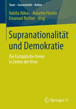 Supranationalität und Demokratie von Abbas,  Nabila, Förster,  Annette, Richter,  Emanuel