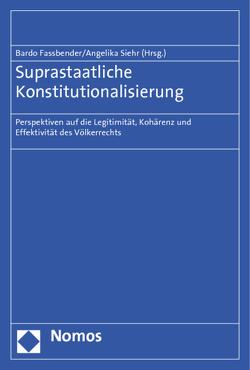 Suprastaatliche Konstitutionalisierung von Fassbender,  Bardo, Siehr,  Angelika