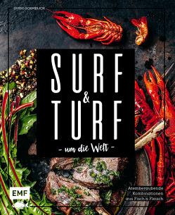 Surf and Turf um die Welt – Das Erlebniskochbuch von Schmelich,  Guido