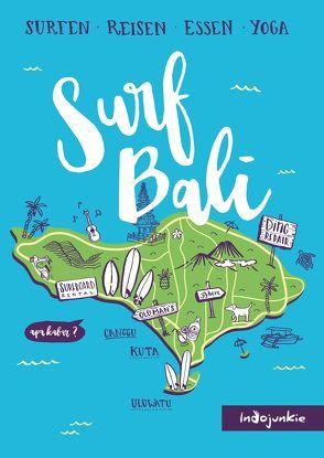 Surf Bali – Indojunkie Reiseführer von Hess,  Petra, Nickl,  Barbara, Schumacher,  Melissa