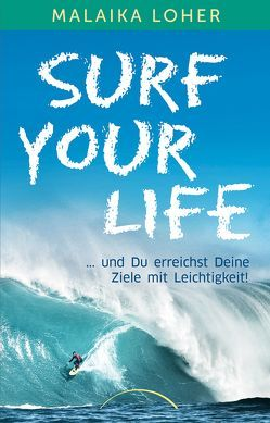Surf your life von Loher,  Malaika