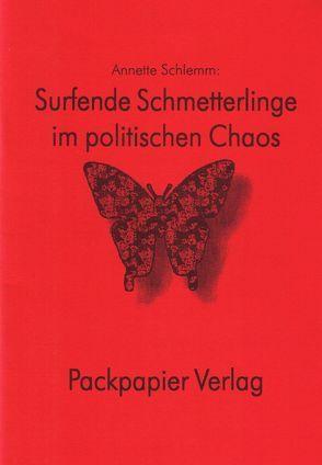 Surfende Schmetterlinge im poltischen Chaos von Schlemm,  Annette