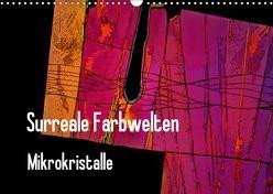Surreale Farbwelten – Mikrokristalle (Wandkalender 2019 DIN A3 quer) von Schenckenberg,  Dieter