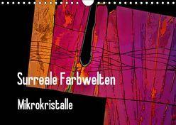 Surreale Farbwelten – Mikrokristalle (Wandkalender 2019 DIN A4 quer) von Schenckenberg,  Dieter