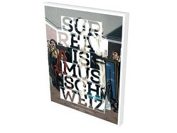 Surrealismus Schweiz von Fischer,  Peter, Hauser,  Stephan, Schallberger,  Julia, Wittwer,  Hans-Peter