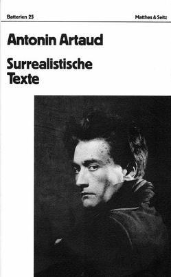 Surrealistische Texte, Briefe von Artaud,  Antonin, Mattheus,  Bernd