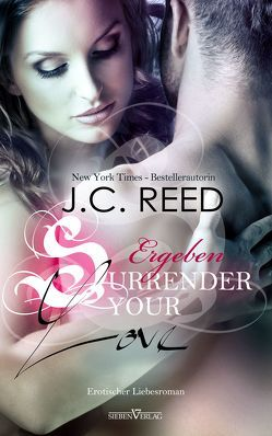 Surrender your Love – Ergeben von Kellis,  Kerstin, Reed,  J.C.