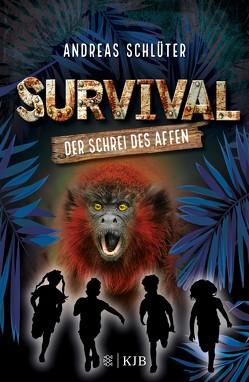 Survival – Der Schrei des Affen von Kampmann,  Stefani, Schlüter,  Andreas