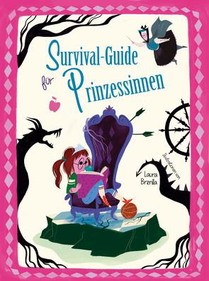Survival-Guide für Prinzessinnen von Brenlla,  Laura, Magrin,  Federica