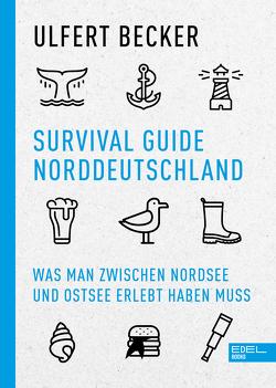 Survival Guide Norddeutschland von Becker,  Ulfert