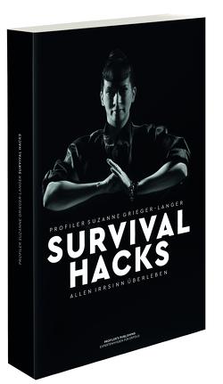 Survival Hacks von Grieger-Langer,  Suzanne