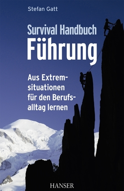 Survival-Handbuch Führung von Gatt,  Stefan