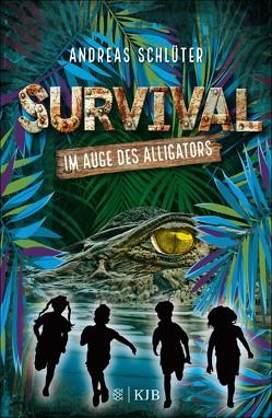Survival – Im Auge des Alligators von Kampmann,  Stefani, Schlüter,  Andreas