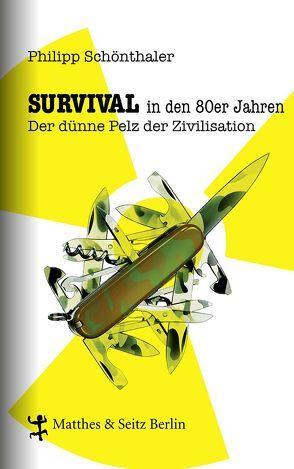 Survival in den 80er Jahren von Schönthaler,  Philipp