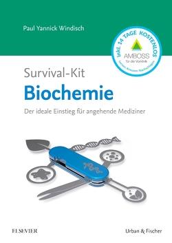 Survival-Kit Biochemie von Windisch,  Paul Yannick