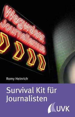Survival Kit für Journalisten von Heinrich,  Romy
