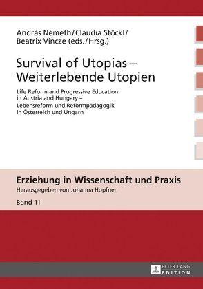 Survival of Utopias – Weiterlebende Utopien von Németh,  Andras, Stöckl,  Claudia, Vincze,  Beatrix