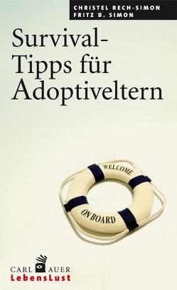 Survival-Tipps für Adoptiveltern von Rech-Simon,  Christel, Simon,  Fritz B.
